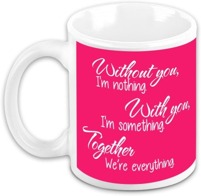 HomeSoGood Gift For Him/Her - Without You I Am Nothing Ceramic Mug