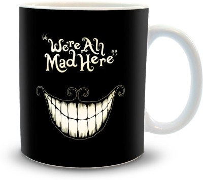 Shoppers Bucket Shoppers Bucket We,re all Mad Here Ceramic Mug