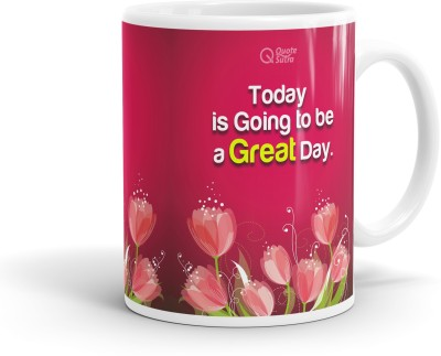 Quotesutra Today Is Going To Be A Great Day Inspiring  Ceramic Mug