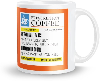 posterchacha Personalized Prescription Tea And Coffee  For Patient Name Saras For Gift And Self Use Ceramic Mug