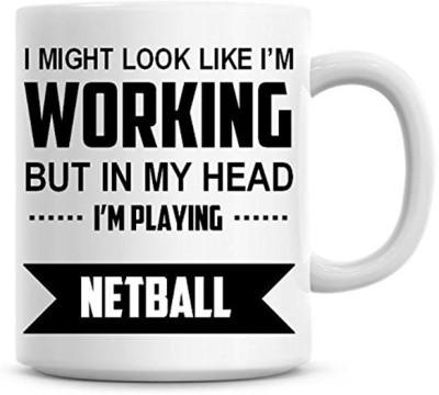 Muggies Magic I Might Look Like I,m Working But In My Head I,m Playing Netball Coffee Ceramic Mug(325 ml)