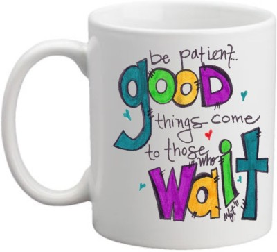 Printocare Be Patient Good Things Come to Those who Wait Ceramic Mug