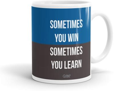 QuoteSutra Sometimes You Win Quote Coffee  Ceramic Mug