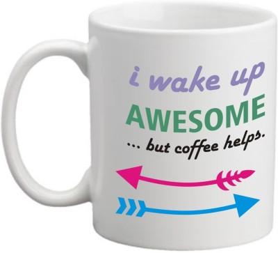 Printocare I Wake Up Awesome Ceramic Mug