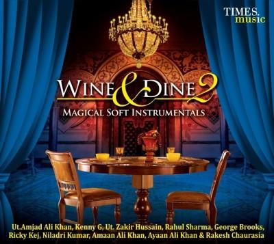 WINE & DINE 2 Audio CD Standard Edition(Instrumental - Kenny G, Rahul Sharma, Ut.Amjad Ali Khan|Amaan Ali Khan|Ayaan Ali Khan, |George Brooks, Niladri Kumar, Rakesh Chaurasia, Ricky Kej and others, Violin Lounge)