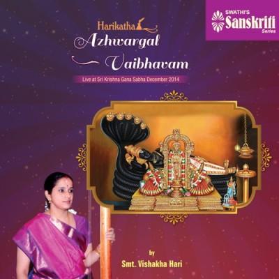 Azhwargal Vaibhavam DVD Live Edition(Tamil - Smt.Vishaka hari)