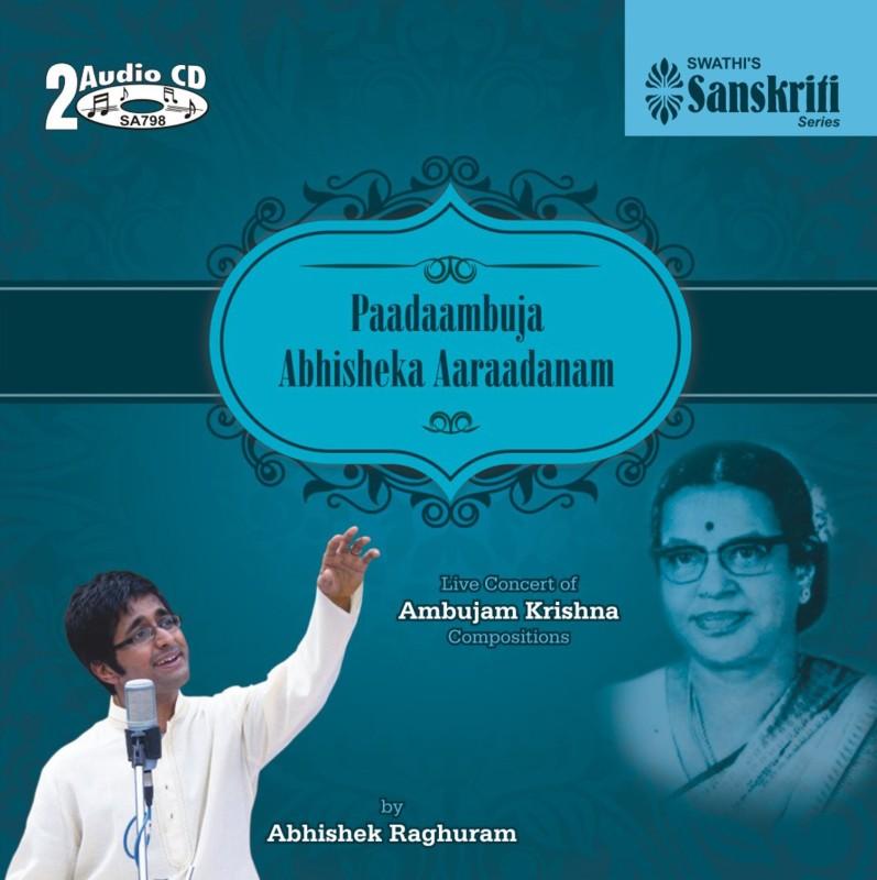 Paadaambuja Abhisheka Aaraadanam Audio CD Live Edition(Tamil - Abhishek Raghuram)
