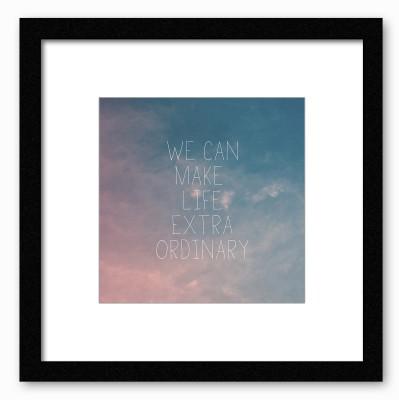 Dreambolic We Can Make Life Extraordinary Poster Digital Reprint Painting
