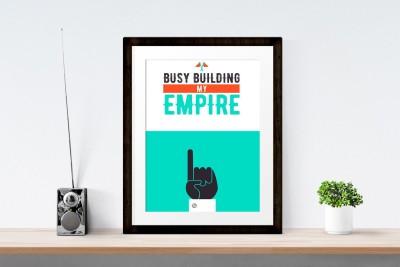 Merideewar Busy building my empire_quote Digital Reprint Painting