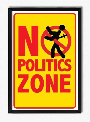 Seven Rays No Politics Zone Framed Poster Paper Print
