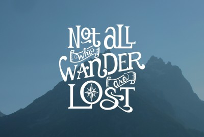Posterhouzz Not All Who Wander Are Lost - Poster Paper Print