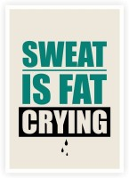 Sweat Is Fat Crying Gym Inspirational Typography Print Poster Paper Print(16.5 inch X 11.5 inch)
