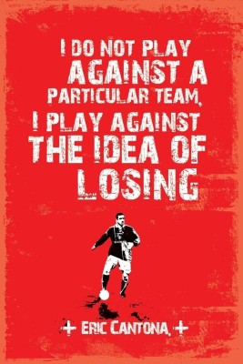 Eric Cantona - I Don,t Play Against Paper Print(18 inch X 12 inch)