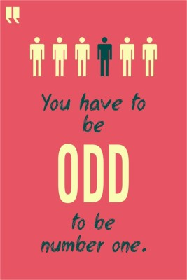 Athah Poster Poster - You Have To Be Odd To Be Number One Paper Print, Rolled Paper Print