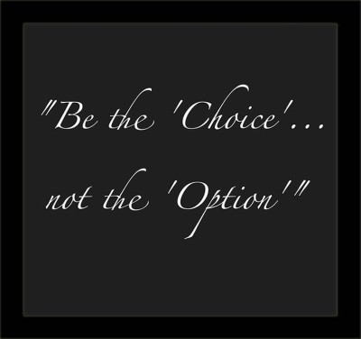 Be The Choice, Not The Option Framed Poster Paper Print