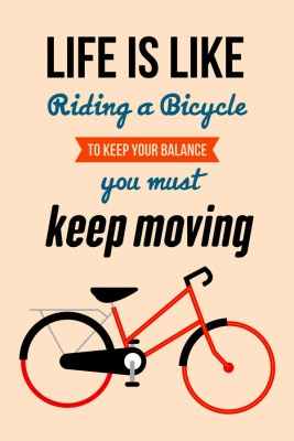 Life is Like a Bicycle - Keep Moving Paper Print