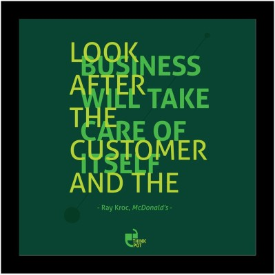 Athah Look after the customer and the business will take care of itself - Ray Kroc McDonalds Poster Photographic Paper Paper Print