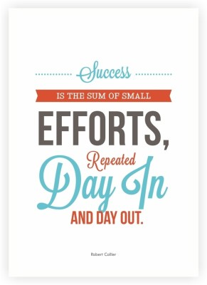 Success is the Sum of Small Efforts Inspire Success Quotes Poster Paper Print