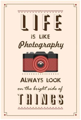 Athah Life is like a photography so always look on the brighter side of things Paper Print Rolled Paper Print