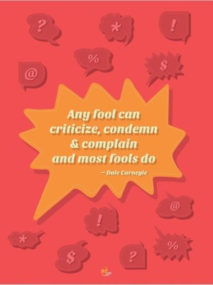 Athah Any fool can criticize condemn and complain and most fools do - Dale Carnegie Poster Paper Print Paper Print