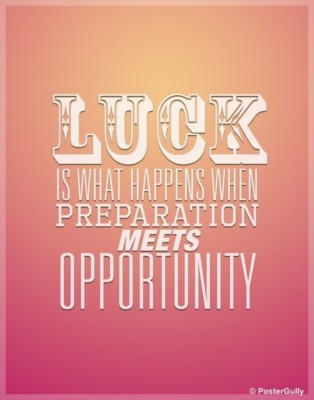 Athah Poster Luck Meets Opportunity Quote Rolled Paper Print