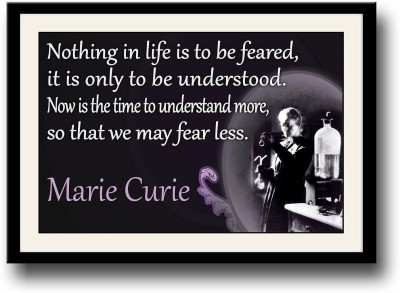 Fear Less quote by Marie Curie Fine Art Print