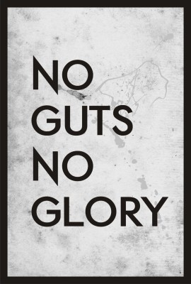 No Guts No Glory Paper Print(18 inch X 12 inch, Rolled)