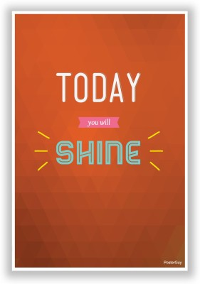 PosterGuy Today You Will Shine Motivational Quote Poster Paper Print