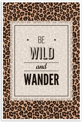 Be Wild And Wander Paper Print