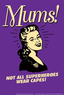 bCreative Mums! Not All Superheroes Wear Capes! (Officially Licensed) Paper Print