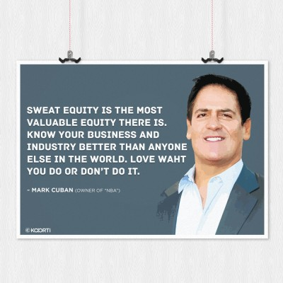 KAARTI Sweat Equity Is The Most Valuable Equity - Mark Cuban (Medium) Sun Board Framed Paper Print