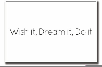 Posterhouzz Wish it dream it do it motivational Fine Art Print