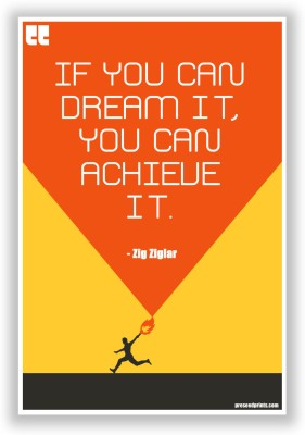 PosterGuy Preseed Print Dream it, Achieve it Motivational Poster by Zig Zigler Paper Print