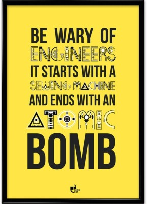 Athah Be Wary Of Engineers - Photographic Paper Paper Print