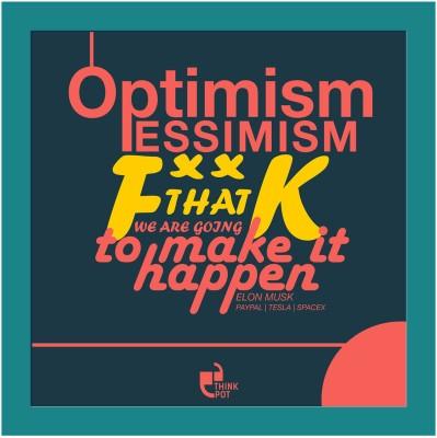 Optimism, pessimism, f**k that - Elon Musk Blue Square Frame Photographic Paper