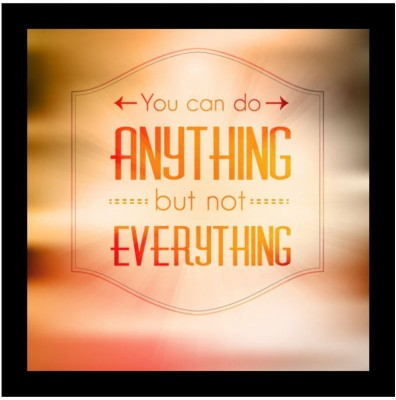 Invezo You Can Do Anything But Not Everything Paper Print