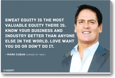 KAARTI Sweat Equity Is The Most Valuable Equity - Mark Cuban (Medium) Laminated Framed Paper Print