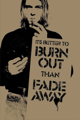 Athah Fine Quality Poster Kurt Cobain - Burn Out than Fade Away Paper Print