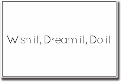 Athah Poster Wish it dream it do it motivational Paper Print
