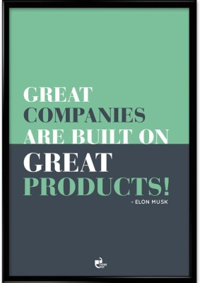 Athah Great Companies Are Built on Great Products - Elon Musk Photographic Paper Paper Print