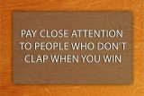 Pay Close Attention to people who dont c...