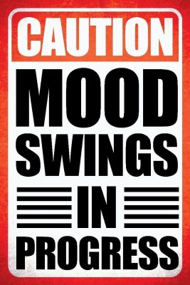 Athah Poster Caution Mood Swings In Progress Print Paper Print