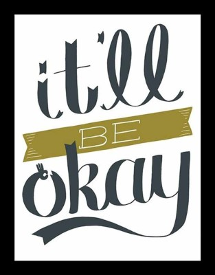 Painting Mantra Framed - It Will Be Okay. Paper Print