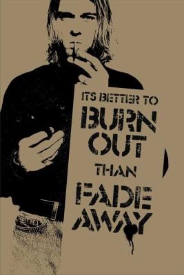 Kurt Cobain - Burn Out than Fade Away Paper Print