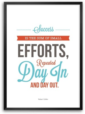 Success Is The Sum Of Small Efforts Inspire Success Quotes Framed Poster Paper Print