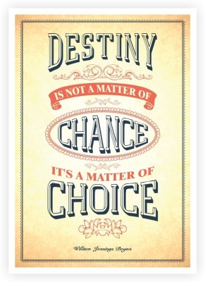 Chance it's a Matter Of Choice William Jennings Bryan Inspirational Quotes Poster Paper Print