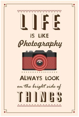 Athah Poster Life is like a photography so always look on the brighter side of things Paper Print