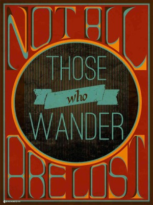 Not All Those Who Wander Paper Print