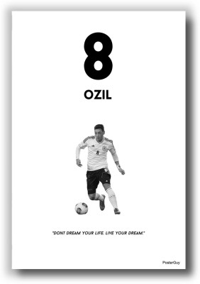 PosterGuy Don,t Dream, Live Your Dream by Mezut Ozil Poster for Motivation Paper Print