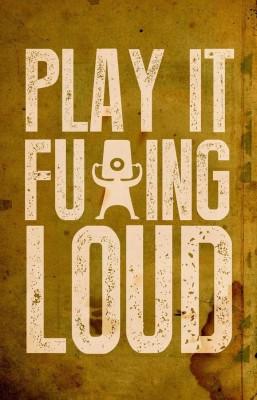 Posterhouzz Play It Loud Poster Fine Art Print